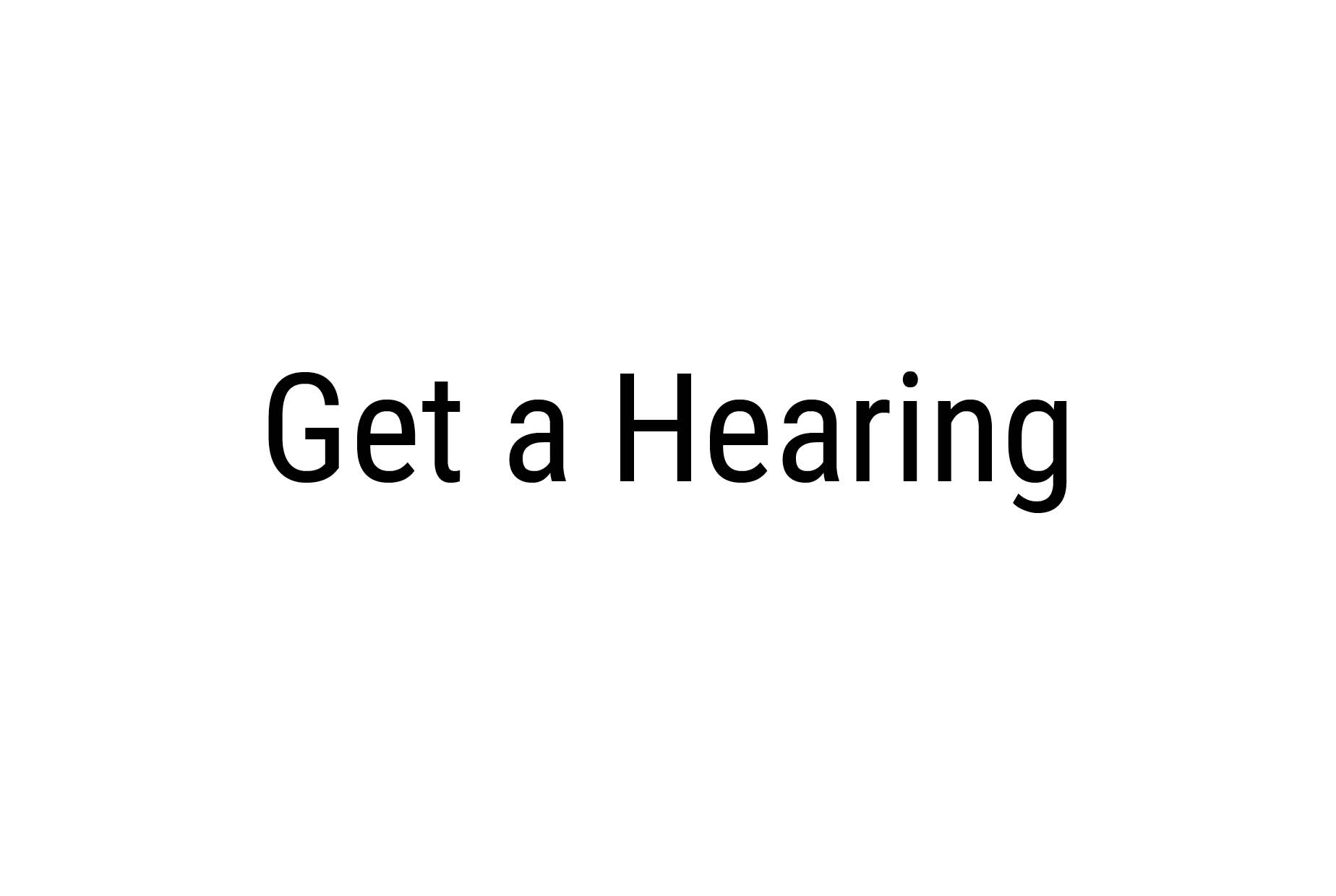 Get a hearing